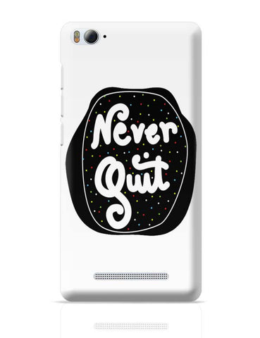 Never Quit Xiaomi Mi 4i Covers Cases Online India