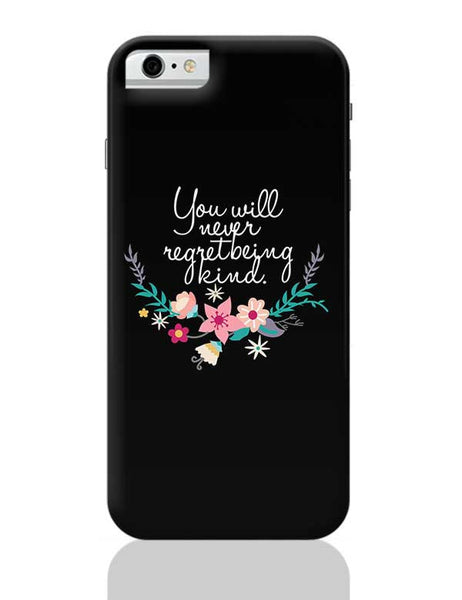 Kindness is love Quotes iPhone 6 6S Covers Cases Online India