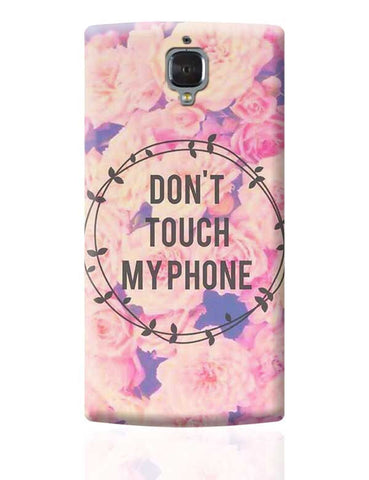 DON'T TOUCH MY PHONE OnePlus 3 Covers Cases Online India