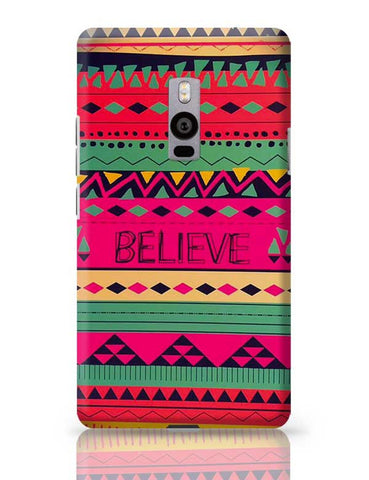 #BELIEVE OnePlus Two Covers Cases Online India