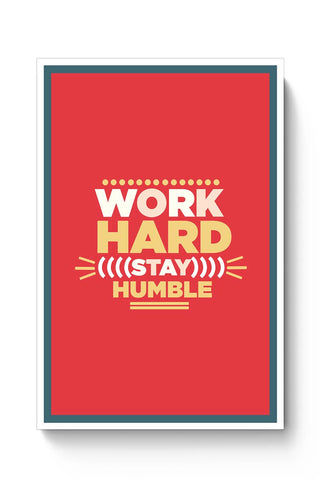 WORK HARD,STAY HUMBLE... Poster Online India