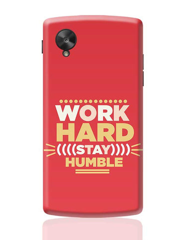WORK HARD,STAY HUMBLE... Google Nexus 5 Covers Cases Online India