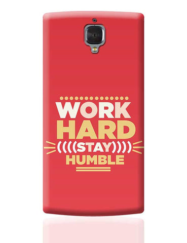 WORK HARD,STAY HUMBLE... OnePlus 3 Covers Cases Online India