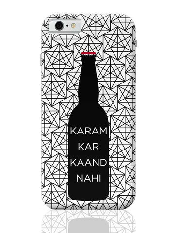 KARAM KAR , KAAND NHI ... iPhone 6 / 6S Covers Cases