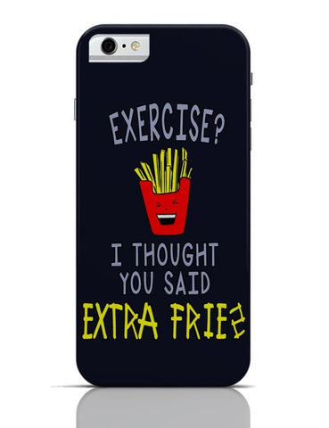 Exercise Extra Fries iPhone 6 / 6S Covers Cases