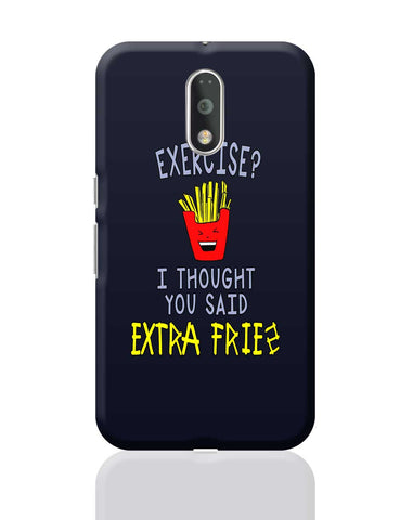 Exercise Extra Fries Moto G4 Plus Online India