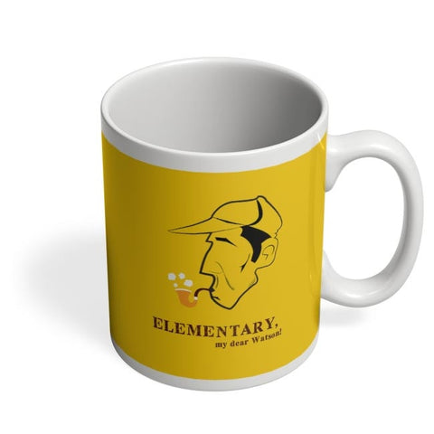 Elementary, My Dear Watson! Coffee Mug Online India