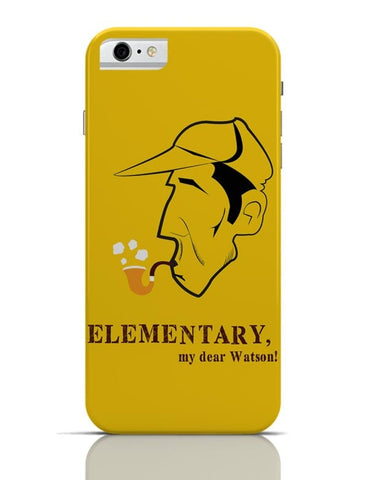 Elementary, My Dear Watson! iPhone 6 6S Covers Cases Online India
