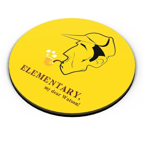 Elementary, My Dear Watson! Fridge Magnet Online India