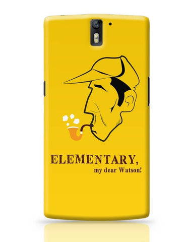 Elementary, My Dear Watson! OnePlus One Covers Cases Online India
