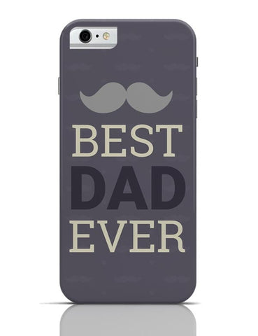 Best Dad Ever iPhone 6 / 6S Covers Cases
