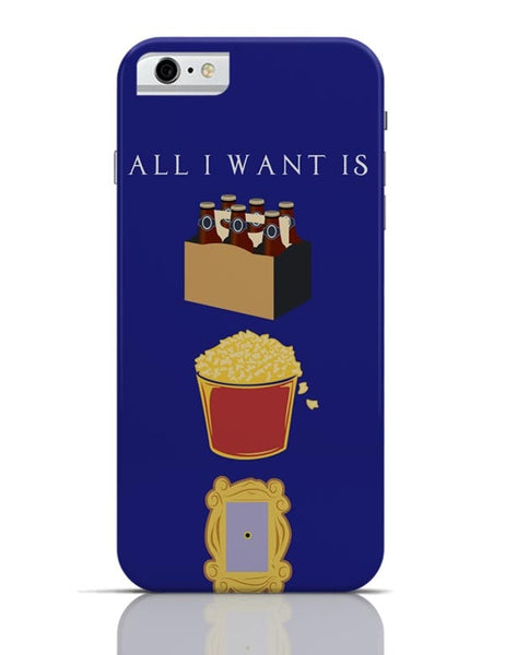 All I Want iPhone 6 / 6S Covers Cases
