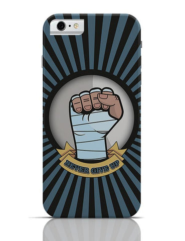 Never Give Up  iPhone 6 / 6S Covers Cases