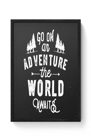Go on an Adventure the world awaits Framed Poster Online India