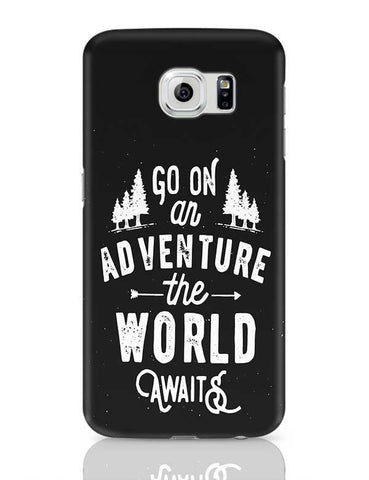 Go on an Adventure the world awaits Samsung Galaxy S6 Covers Cases Online India