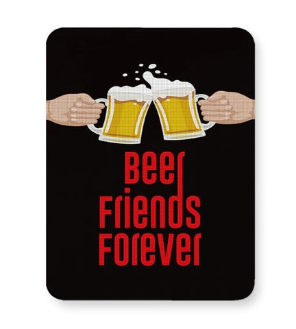 Beer Friends Forever - BFF Mousepad Online India
