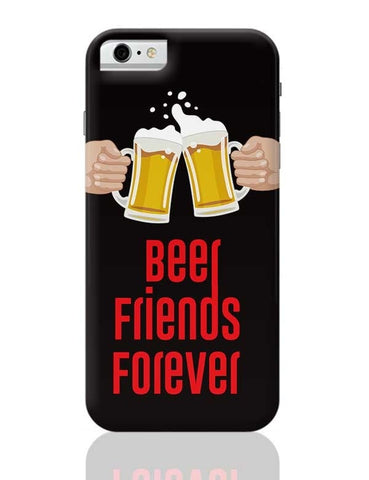 Beer Friends Forever - BFF iPhone 6 / 6S Covers Cases