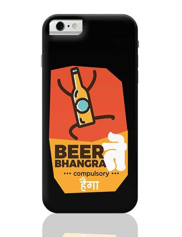 Beer Bhangra Compulsory Hoga iPhone 6 / 6S Covers Cases