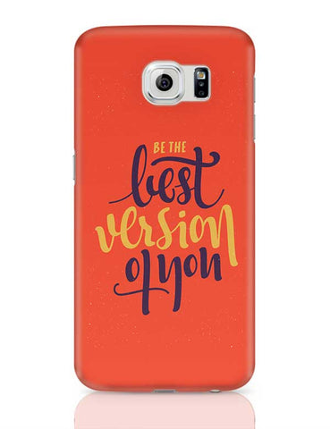 Be the Best Version of You Samsung Galaxy S6 Covers Cases Online India