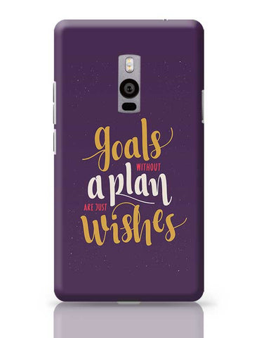 Goals Without a Plan are Just Wishes OnePlus Two Covers Cases Online India