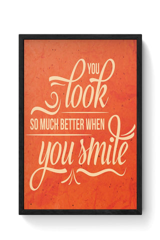 You Look Better When you Smile Framed Poster Online India