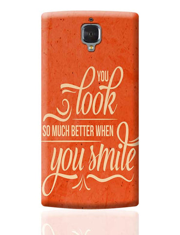 You Look Better When you Smile OnePlus 3 Covers Cases Online India