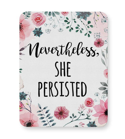 Nevertheless She Persisted Mousepad Online India
