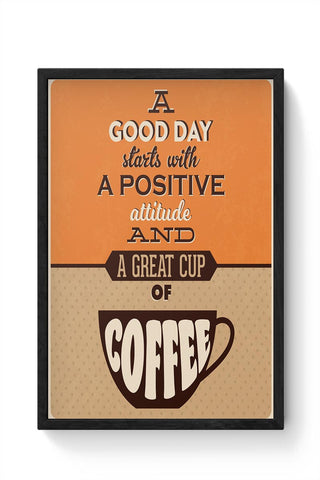 Positive Attitude and Cup of Coffee Framed Poster Online India