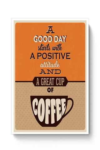 Buy Positive Attitude and Cup of Coffee Poster