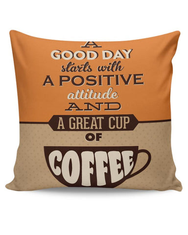 Positive Attitude and Cup of Coffee Cushion Cover Online India
