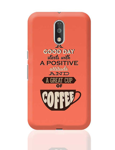 Positive Attitude and Cup of Coffee Moto G4 Plus Online India
