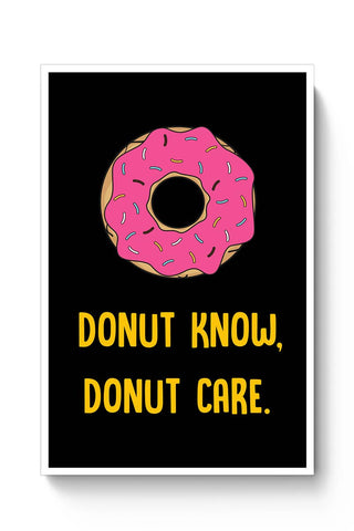 DONUT KNOW, DONUT CARE Poster Online India