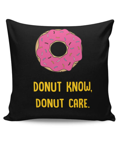 DONUT KNOW, DONUT CARE Cushion Cover Online India