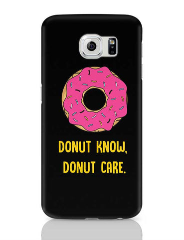 DONUT KNOW, DONUT CARE Samsung Galaxy S6 Covers Cases Online India