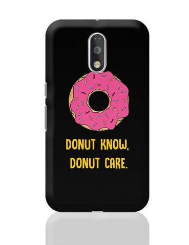 DONUT KNOW, DONUT CARE Moto G4 Plus Online India