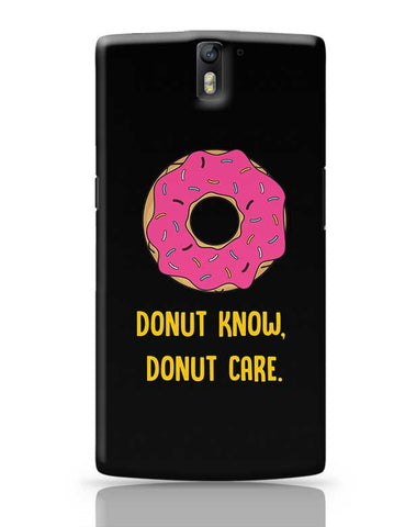 DONUT KNOW, DONUT CARE OnePlus One Covers Cases Online India