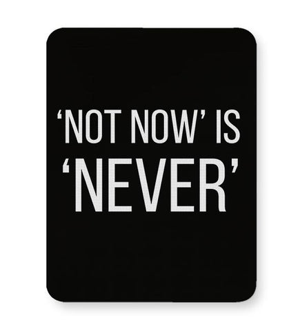 NOT NOW IS NEVER Mousepad Online India