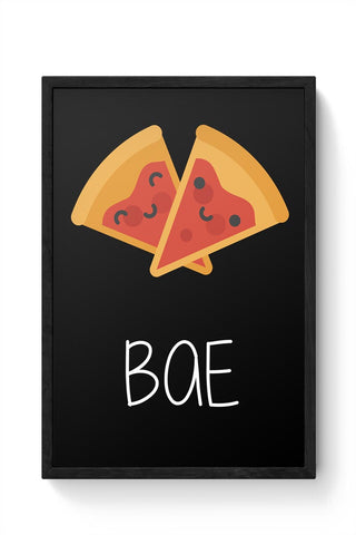 Pizza is my BAE Framed Poster Online India