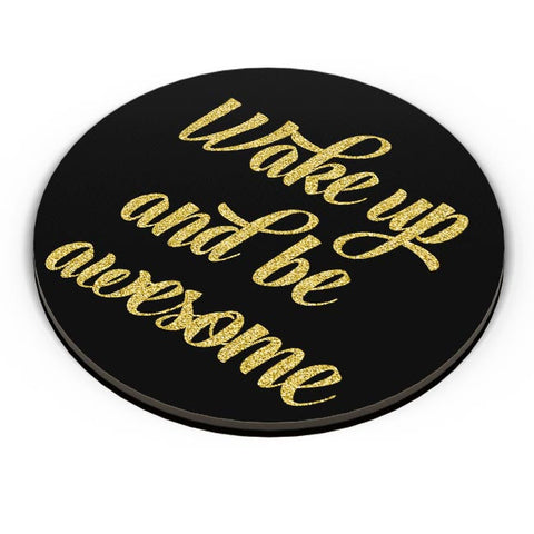 WAKE UP AND BE AWESOME Fridge Magnet Online India