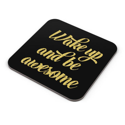WAKE UP AND BE AWESOME Coaster Online India
