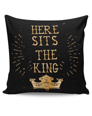 Here Sits the King Cushion Cover Online India