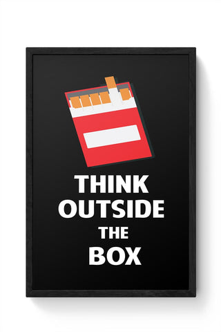 Think Outside the Box - Cigarette Framed Poster Online India
