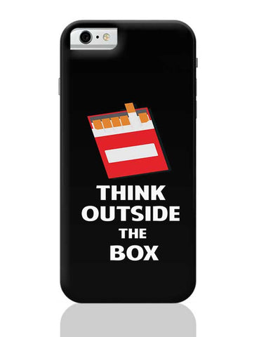 Think Outside the Box - Cigarette iPhone 6 / 6S Covers Cases