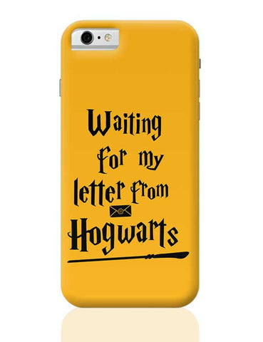 WAITING FOR MY LETTER FROM HOGWARTS iPhone 6 / 6S Covers Cases