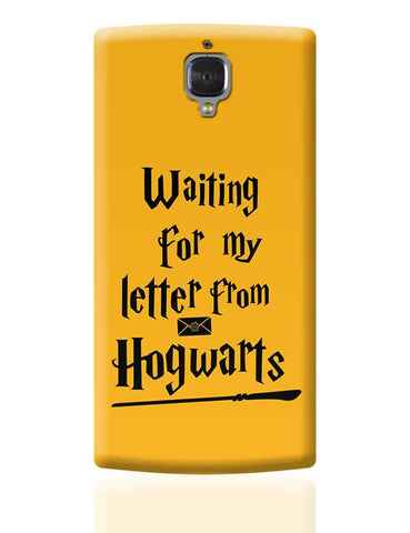 WAITING FOR MY LETTER FROM HOGWARTS OnePlus 3 Covers Cases Online India
