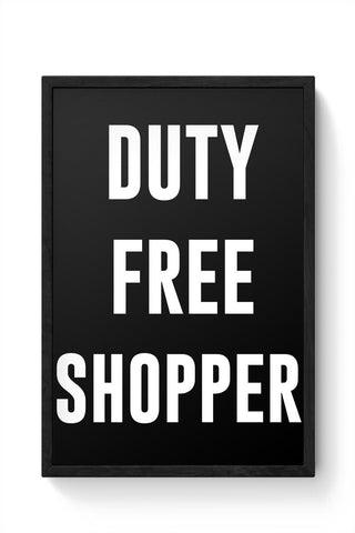 DUTY FREE SHOPPER Framed Poster Online India