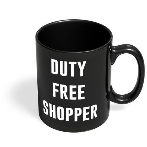 DUTY FREE SHOPPER Black Coffee Mug Online India
