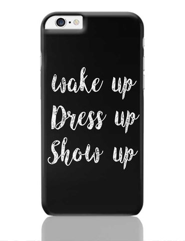 WAKE UP AND DRESS UP iPhone 6 Plus / 6S Plus Covers Cases Online India