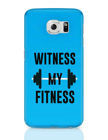 Witness My Fitness Samsung Galaxy S6 Covers Cases Online India