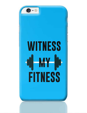 Witness My Fitness iPhone 6 Plus / 6S Plus Covers Cases Online India